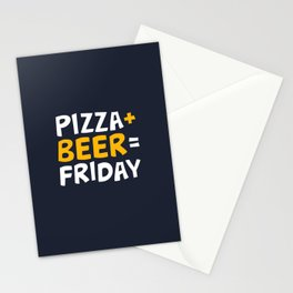 Pizza + beer = Friday Stationery Cards