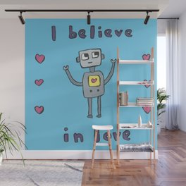 'I Believe in Love' Robot Wall Mural