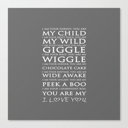 I Am Your Parent You Are My Child Quote Canvas Print