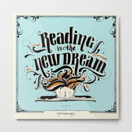Reading is the new dream Metal Print