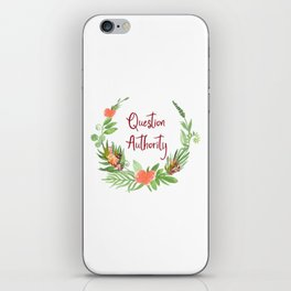 Question Authority - A Floral Print iPhone Skin
