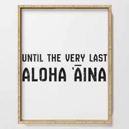 Until The Very Last Aloha Aina Serving Tray