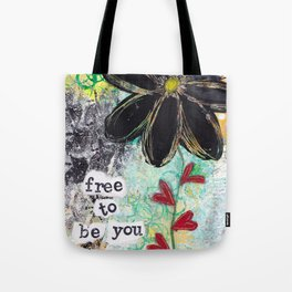 FREE TO BE YOU Tote Bag
