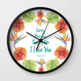 Sorry, Pardon, Thanks You, I love you, Ho'oponopono Wall Clock