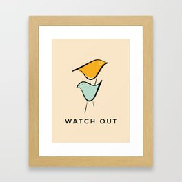 Pastels birds- with caption Watch Out Framed Art Print