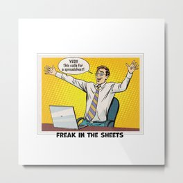 Freak in the Sheets Metal Print