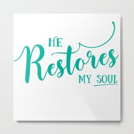 Christian,Bible Quote,He restores my soul Metal Print