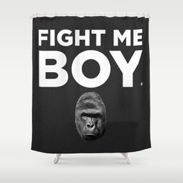 Fight Me Boy (Harambe) Shower Curtain