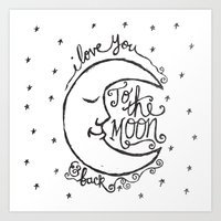 i love you to the moon and back Art Prints featuring I LOVE YOU TO THE MOON AND BACK by Matthew Taylor Wilson
