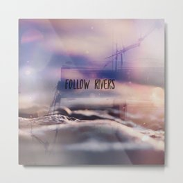 follow rivers Metal Print