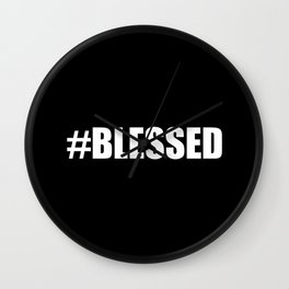 Blessed Black & White #Blessed Wall Clock
