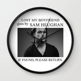 Lost my boyfriend Sam Heughan Wall Clock