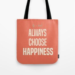 Always choose happiness, positive quote, inspirational, happy life, lettering art Tote Bag