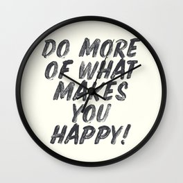 Do more of what makes you happy, handwritten positive vibes, inspirational, motivational quote Wall Clock