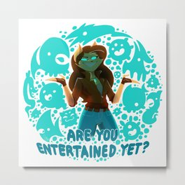 Are you entertained yet? || ScribbleNetty (Colored) Metal Print