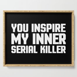 Inner Serial Killer Funny Quote Serving Tray