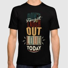 Don't forget to laugh out loud today Black MEDIUM Mens Fitted Tee