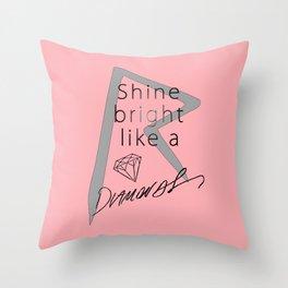 Rihanna / Shine Bright Like A Diamonds Throw Pillow