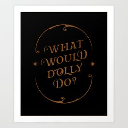 What Would Dolly Do? Black witch craft edition Art Print