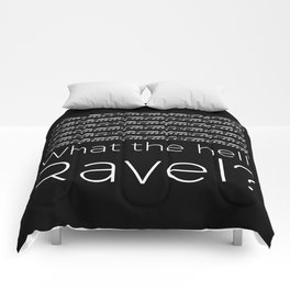 What the hell, Ravel? (black) Comforters