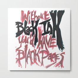 Fuck Racism. Black Ink. Metal Print