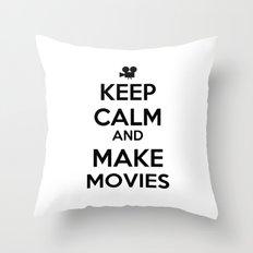 Keep Calm And Make Movies Throw Pillow