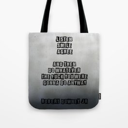 Listen Smile Agree Tote Bag