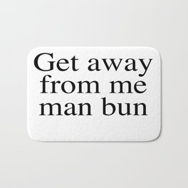 No man bun Bath Mat