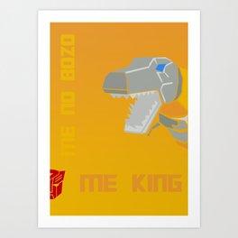 Me No Bozo, Me King! Art Print