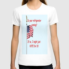 Is your refrigerator running?  If so, I might just VOTE for It! Light T-shirt