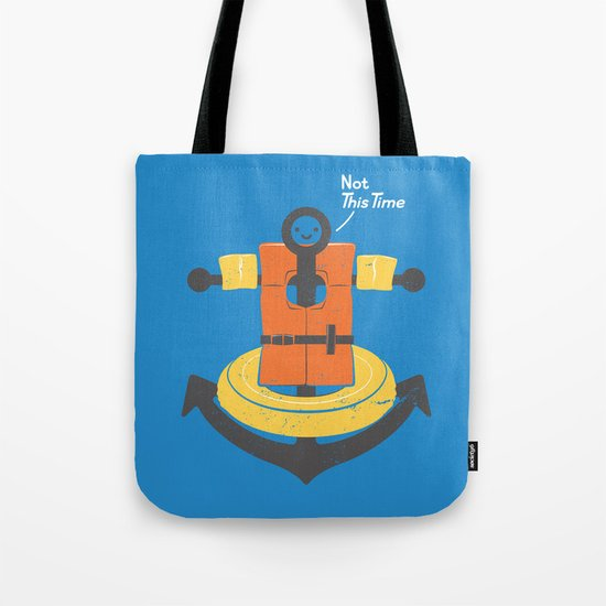 I Refuse To Sink Tote Bag