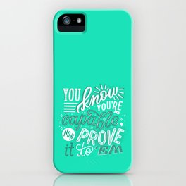 you are capable iPhone Case