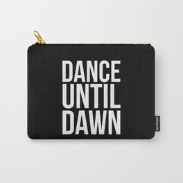 Dance Until Dawn Music Quote Carry-All Pouch