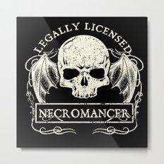Legally Licensed Necromancer Metal Print