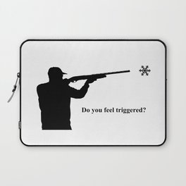Do you feel triggered? Laptop Sleeve