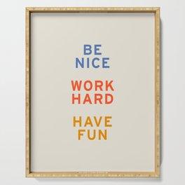 Be Nice, Work Hard, Have Fun | Retro Vintage Bauhaus Typography Serving Tray