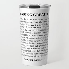 Daring Greatly, Theodore Roosevelt, Quote Travel Mug