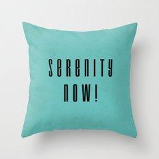 Serenity Now! Throw Pillow