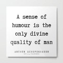 14      Arthur Schopenhauer Quote   191226 Metal Print
