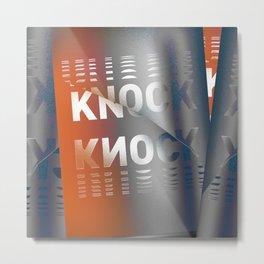 Knock Knock Metal Print