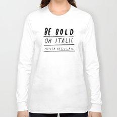 NEVER Long Sleeve T-shirt