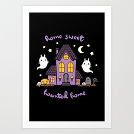 Home Sweet Haunted Home Art Print