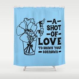 A Shot Of Love Shower Curtain