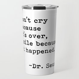 Don't cry... Dr. Seuss Travel Mug