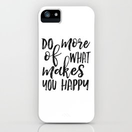 Do More Of What Makes You Happy,Love What You Do Do What You Love,Office Sign,Office Wall Art,Motiva iPhone Case