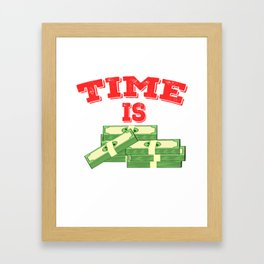 """Simple and creative """"Times Is Money"""" tee design. Perfect for gift to your family and friends!  Framed Art Print"""