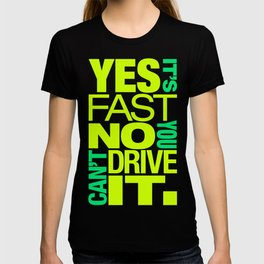 Yes it's fast No you can't drive it v7 HQvector T-shirt