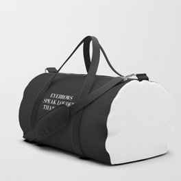 Eyebrows Louder Words Funny Quote Duffle Bag