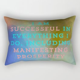 I Am Successful In Everything I Do, Including Manifesting Prosperity Rectangular Pillow