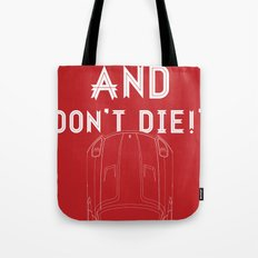 Go Faster, And Don't Die! Tote Bag